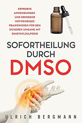 Sofortheilung durch DMSO: Erprobte Anwendungen und...