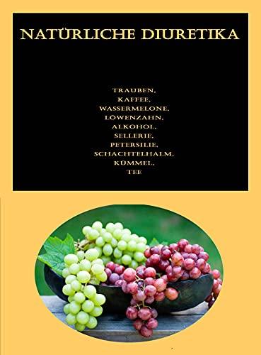 Natürliche Diuretika: Trauben, Kaffee,...