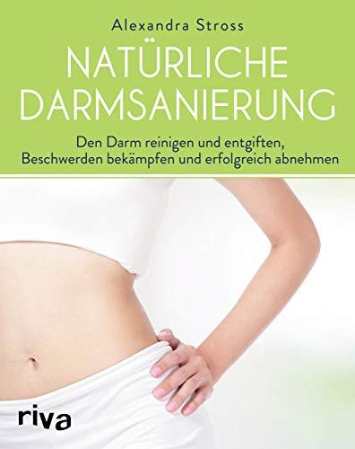Natürliche Darmsanierung: Den Darm reinigen und...