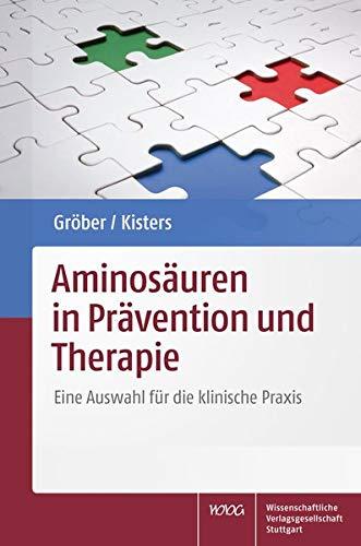Aminosäuren in Prävention und Therapie: Eine...