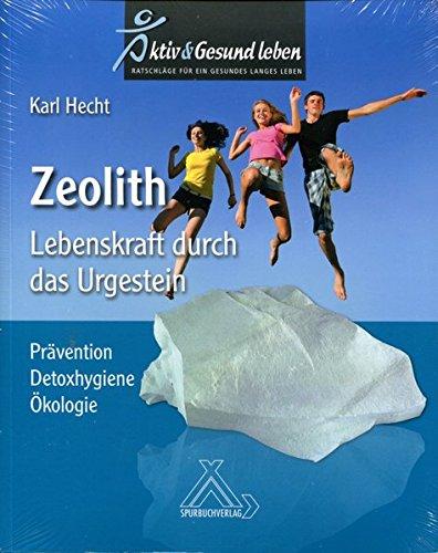 Zeolith - Lebenskraft durch das Urgestein:...