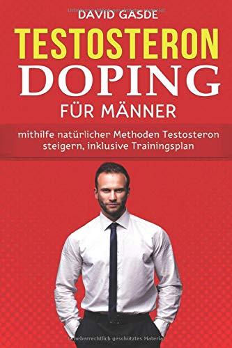 Testosteron Doping für Männer: Mithilfe...