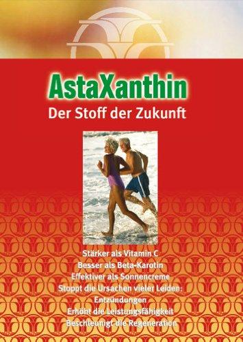 Astaxanthin Der Stoff der Zukunft: Alles über...