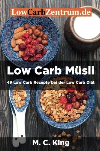 Low Carb Müsli: 49 Low Carb Rezepte bei der Low...