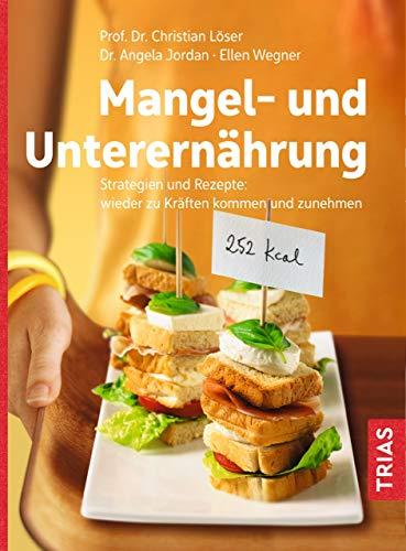 Mangel- und Unterernährung: Strategien und...